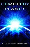 Free Kindle Book : Cemetery Planet I