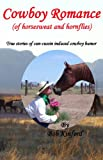 Free Kindle Book : Cowboy Romance (of horsesweat and hornflies)