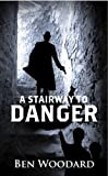 Free Kindle Book : A Stairway To Danger: (Mystery, Action, Suspense) (A Shakertown Adventure Book 1)