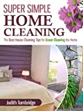 Free Kindle Book : Super Simple Home Cleaning - The Best House Cleaning Tips for Green Cleaning the Home