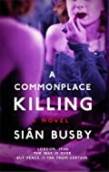 A Commonplace Killing by Si�n Busby