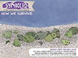 Symbolia #0: How We Survive