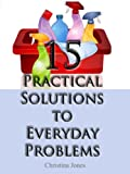 Free Kindle Book : 15 Practical Solutions To Everyday Problems