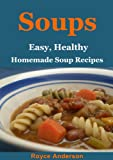 Free Kindle Book : Simply Delicious Soups: Easy, Healthy Homemade Soup Recipes (Simply Delicious Cookbooks)