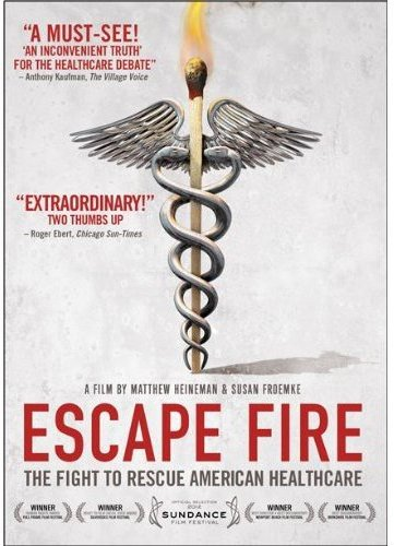 Escape Fire: Fight to Rescue American Healthcare DVD