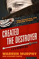 Created — The Destroyer by Warren Murphy and Richard Sapir