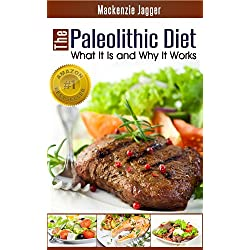 The Paleolithic Diet - What It Is and Why It Works