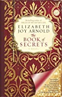 Book Cover: The Book of Secrets by Elizabeth Arnold