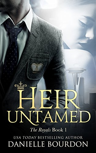Heir Untamed (Royals Book 1) by Danielle Bourdon