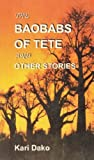 The Baobabs of Tete by Kari Dako