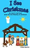 Free Kindle Book : I See Christmas (A Christmas sight word book for young children - The true meaning of Christmas)