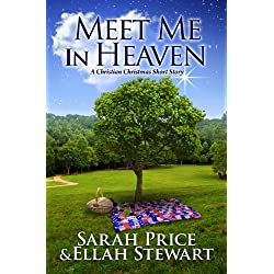 Meet Me in Heaven: A Christian Christmas Novella