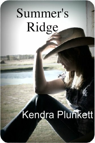 Summer's Ridge by Kendra Plunkett