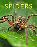 Free Kindle Book : Spiders: Amazing Pictures & Fun Facts on Animals in Nature (Our Amazing World Series Book 8)