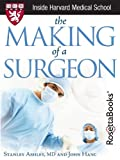 The Making of a Surgeon (Harvard Medical School Guides)