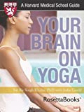 Your Brain on Yoga (Harvard Medical School Guides