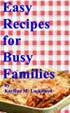 Free Kindle Book : Easy Recipes for Busy Families