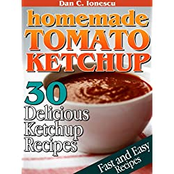 Homemade Tomato Ketchup. 30 Delicious Ketchup Recipes