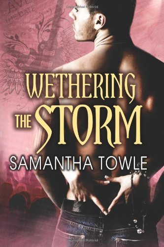 Wethering the Storm (The Storm Series) by Samantha Towle