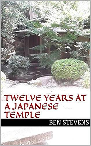 Free Kindle Book : Confessions of a Japanese Temple Gardener: (P.S - Who