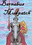 Free Kindle Book : Barnabus Mudpatch : a book for children age 8/9/10/11/12 (childrens books)