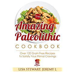 The Amazing Paleolithic Cookbook