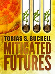 "Limited Time! Get ""Mitigated Futures"" by Tobias Buckell for $2.99"