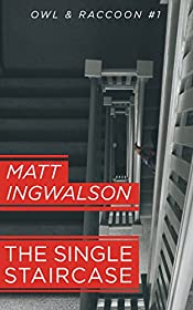 The Single Staircase by Matt Ingwalson