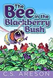 Free Kindle Book : The Bee in the Blackberry Bush: Illustrated by Don Lee