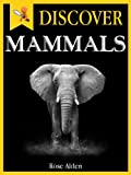 Free Kindle Book : Discover Mammals - Fun Facts For Kids