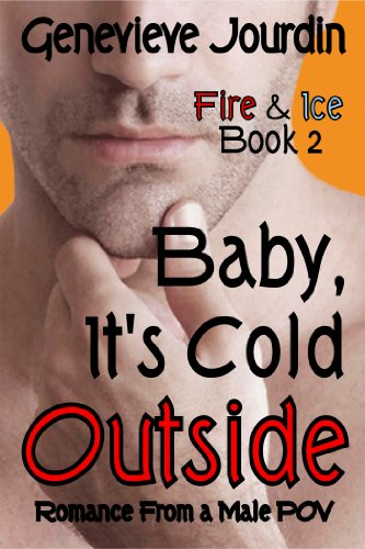 Baby, It's Cold Outside (Fire & Ice) by Genevieve Jourdin