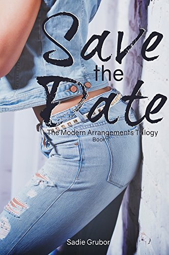 Save the Date (Modern Arrangements Trilogy) by Sadie Grubor