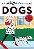 The Bluffer's Guide to Dogs (The Bluffer's Guides)