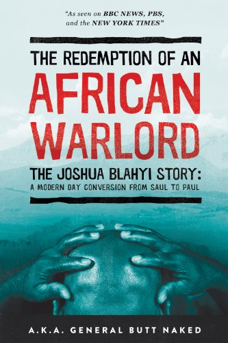 The Redemption of an African Warlord: The Joshua Blahyi Story