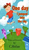 Free Kindle Book : One day I jumped into the sky