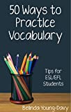 Fifty Ways to Practice Vocabulary: Tips for ESL/EFL Students by Belinda Young-Davy