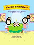 Free Kindle Book : Times to Remember, The Fun and Easy Way to Memorize the Multiplication Tables