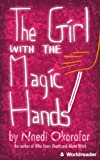 The Girl With the Magic Hands by Nnedi Okorafor
