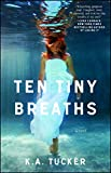 Book 10 tiny breaths KA Tucker