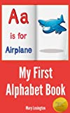 Free Kindle Book : My First Alphabet Book : For Children in Preschool & Kindergarten (A Children
