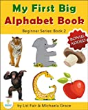 Free Kindle Book : My First Big Alphabet Book: Animals, Fruits and Vegetables from A-Z (Beginner Series: Book 2)