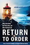 Free Kindle Book : Return to Order: From a Frenzied Economy to an Organic Christian Society--Where We
