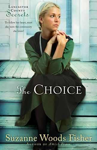 The Choice (Lancaster County Secrets Book #1): A Novel