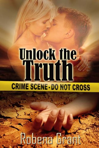 Unlock the Truth by Robena Grant
