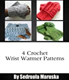 Free Kindle Book : 4 Crochet Wrist Warmer Patterns