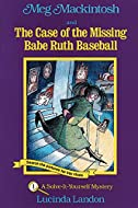 Book Cover: Meg Mackintosh and the Case of the Missing Babe Ruth Baseball by Lucinda Landon