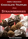 Free Kindle Book : Chocolate Truffles and Strawberries: Easy, Homemade Chocolate Gifts (Simply Delicious Cookbooks)