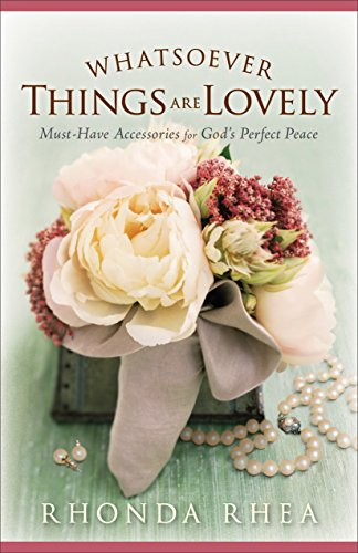Whatsoever Things Are Lovely: Must-Have Accessories for God's Perfect Peace
