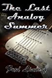 Free Kindle Book : The Last Analog Summer