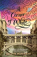 Book Cover: A Corner of White by Jaclyn Moriarty